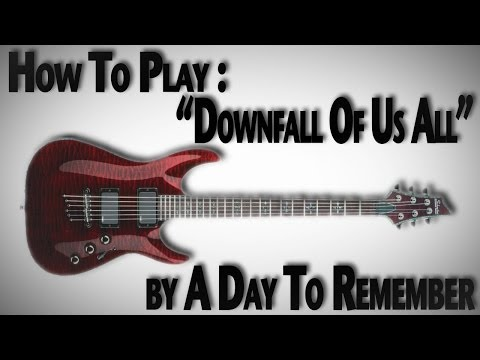 "How To Play ""Downfall Of Us All"" by A Day To Remember"