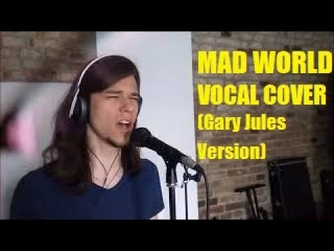 Gary Jules - Mad World (Vocal Cover)