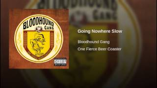Going Nowhere Slow