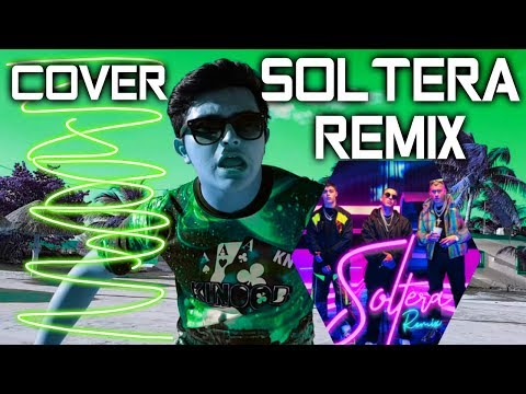 Soltera Remix 🔥 COVER 🔥 Lunay X Daddy Yankee X Bad Bunny 🔥