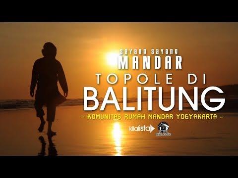 TOPOLE DI BALITUNG - KOMUNITAS RUMAH MANDAR YOGYAKARTA (Official Video Clip)