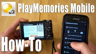 Sony PlayMemories Mobile - How-To Get Photos From Camera To SmartPhone or Tablet