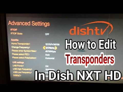 How to Edit/Change Satellite Transponders in Dish NXT HD Set top Box (Watch  Full Video)