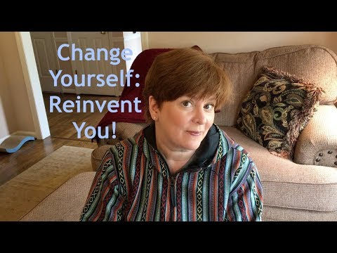 CHANGE YOURSELF: Reinvent you!