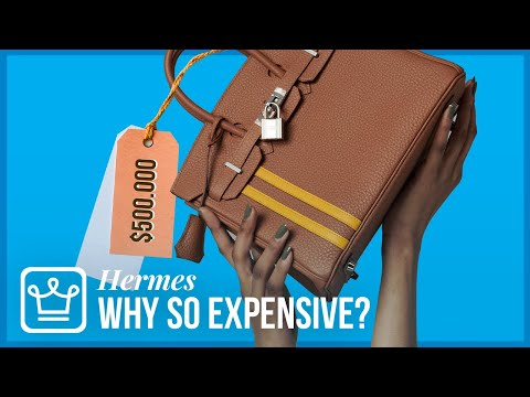 Why Is Hermes So Expensive?