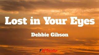 Lost in Your Eyes - Debbie Gibson (Lyrics)