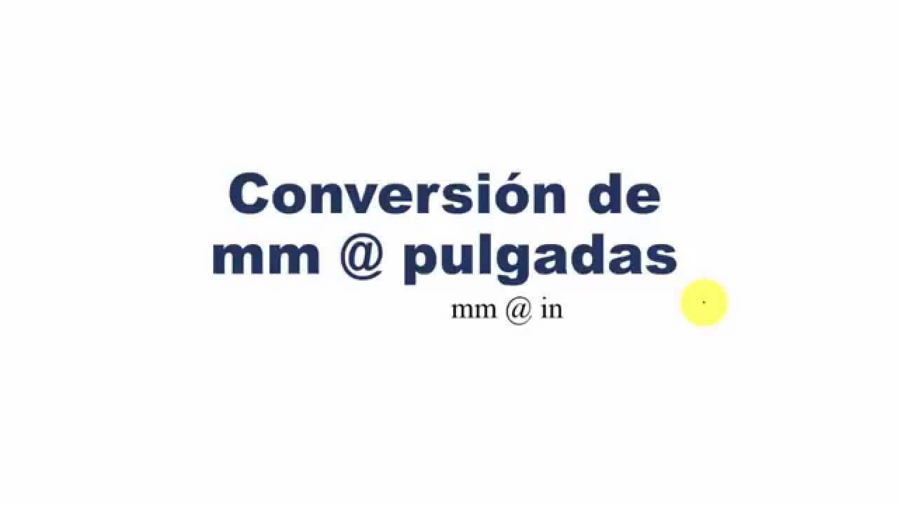 conversion pulgadas a mm