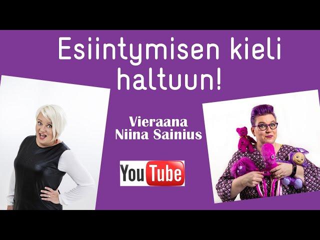 Esiintymisen kieli haltuun! Vieraana Niina Sainius