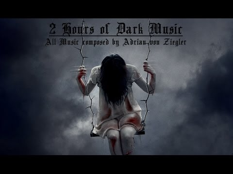2 Hours of Dark Music by Adrian von Ziegler