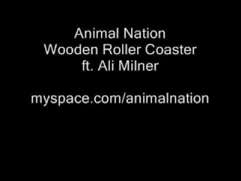 Animal Nation - Wooden Roller Coaster ft. Ali Milner