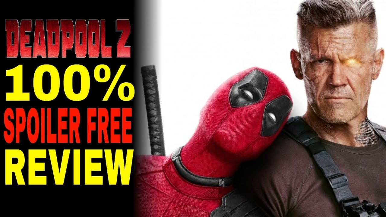 Deadpool 2 Movie Review ( 100% SPOILER-FREE)