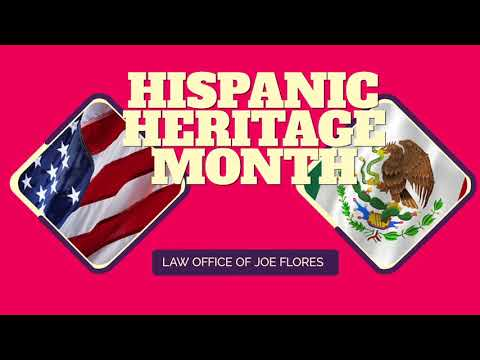 Law Office of Joe Flores - Hispanic Heritage Month.
