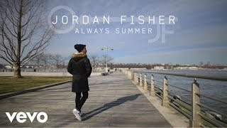 Jordan Fisher - Always Summer (Audio Only)
