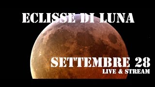 28/09/2015 - Eclisse Totale di Luna - Total Eclipse of the Moon