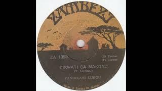 YANDIKANI LUNGU - Cikwati Ca Makono