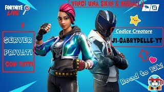 PRIVATE SERVER 🔴 LIVE FORTNITE ITA SKIN REGALO TO CHI MY SUPPORT: J1-GABRYDELLE-YT (278/300)