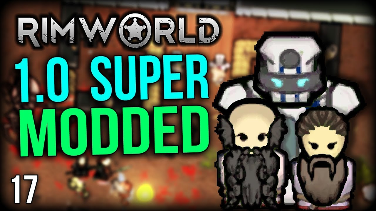 RimWorld 1 0 Modded | TOO YOUNG?! | RimWorld Mods Gameplay part 17