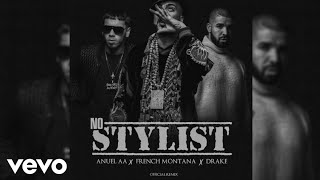 Anuel AA ft. French Montana, Drake - No Stylist (Remix)