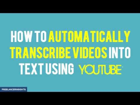 How to Automatically Transcribe Video files into Text Using YouTube