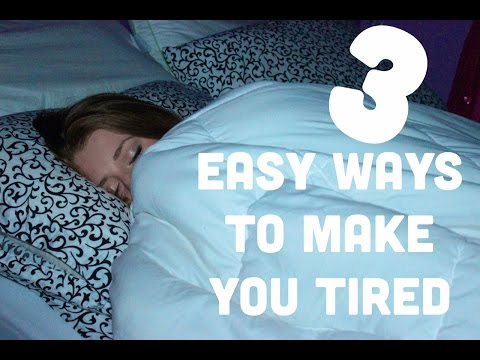 3 Easy Ways To Make You Tired!
