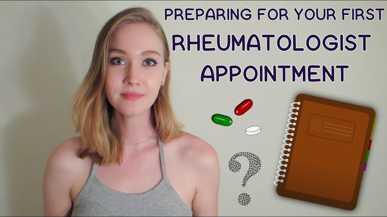 RHEUMATOLOGIST APPOINTMENT | How to Prepare