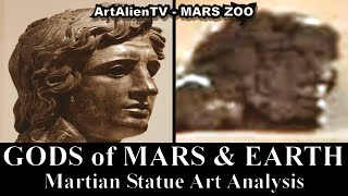 GODS of MARS & EARTH (Part 1) Martian Statue Art Analysis - ArtAlienTV