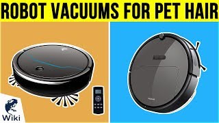 10 Best Robot Vacuums For Pet Hair 2019