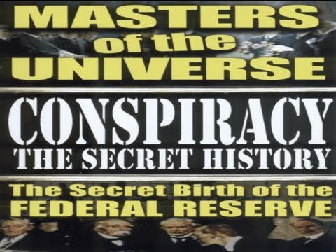 MASTERS OF THE UNIVERSE: The Secret Birth of The Federal Reserve - FEATURE