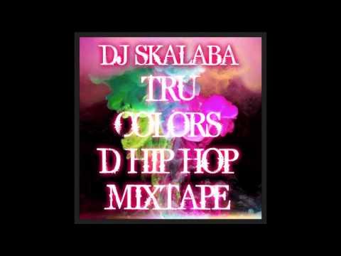 DJ SKALABA-TRU COLORS D HIP HOP MIXTAPE (CLEAN RADIO EDIT)