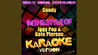 Candy (In the Style of Iggy Pop & Kate Pierson) (Karaoke Version)