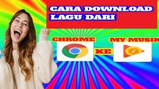 Download Cara download lagu dari google chrome ke my musik