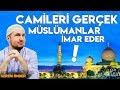 Camileri Gerçek Müslümanlar Imar Eder  02042019  Kerem Önder