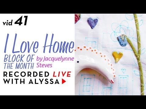 "Needle Turn Appliqué Block 4 - Vid 41 ""I Love Home"" BOM - Designer Series #RelaxAndCraft"