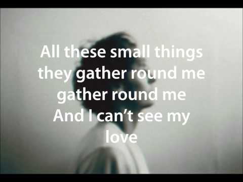 Ben Howard -  Small Things (lyrics)