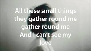 Ben Howard -  Small Things (lyrics)
