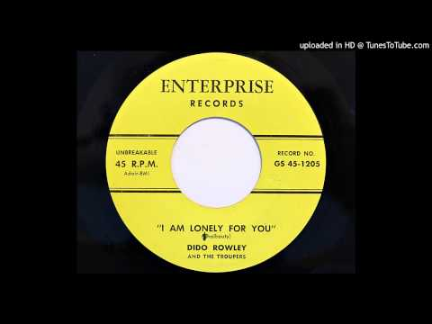Dido Rowley And The Troupers - I Am Lonely For You (Enterprise GS-1205) [1957 country]