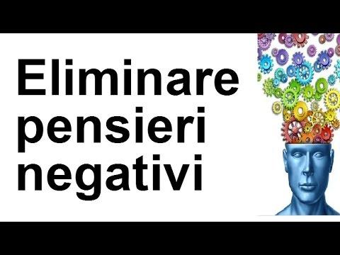 COME ELIMINARE PENSIERI NEGATIVI CHE TORMENTANO-Meditazione