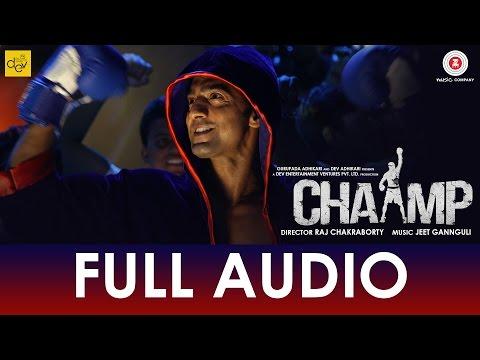 Tu Hi Hai Chaamp - Full Audio | Chaamp |...