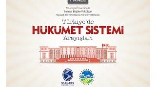 Türkiye'de Hükümet Sistemi Arayışları Paneli 1. Oturum