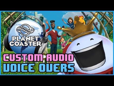 CUSTOM VOICE OVERS!! & Audio tutorial #PlanetCoaster