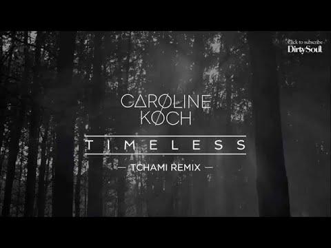 Caroline Koch - Timeless (Tchami Remix) [Dirty Soul Music]