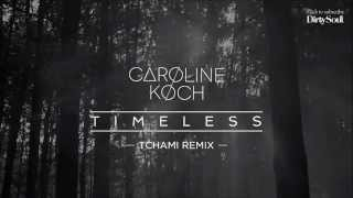 Caroline Koch - Timeless (Tchami Remix) [Dirty Soul Music]