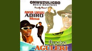 Anya Ukwu Adiro Mma Medley