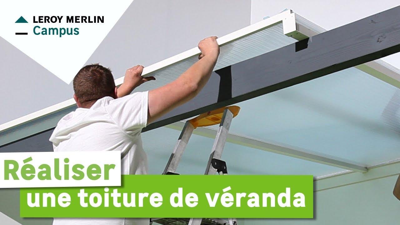 comment realiser une toiture de veranda leroy merlin
