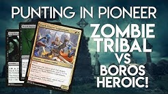 Punting in Pioneer (ZOMBIES vs Boros Heroic)