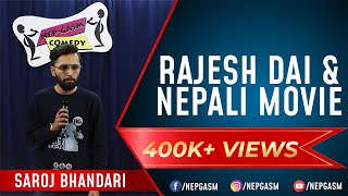 Rajesh Dai & Nepali Movie | Nepali Stand-Up Comedy | Saroj Bhandari | Nep-Gasm Comedy