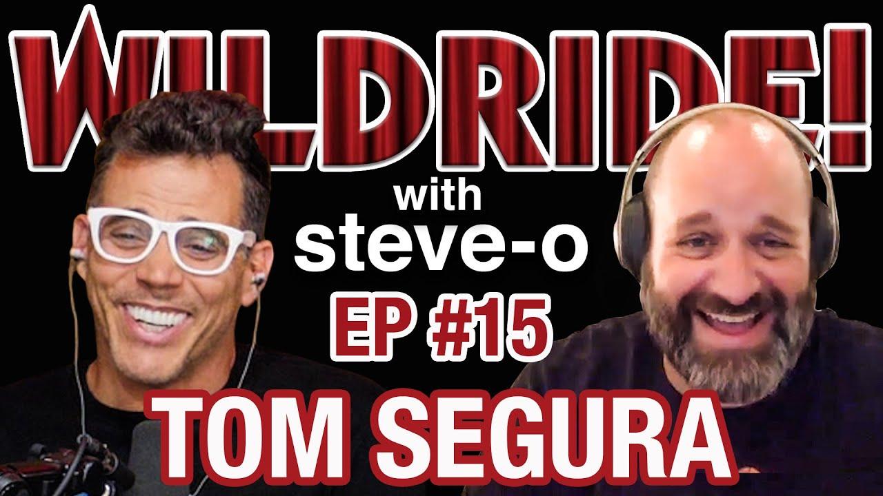 Tom Segura - Steve-O's Wild Ride! Ep #15