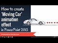How to Create Moving Car Animation Effect in PowerPoint