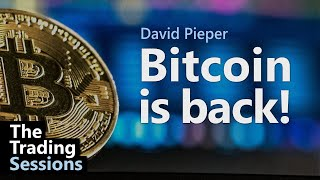 The Trading Sessions: Bitcoin is back!