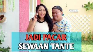 Download lagu JADI PACAR SEWAAN TANTE - Sketsa Komedi